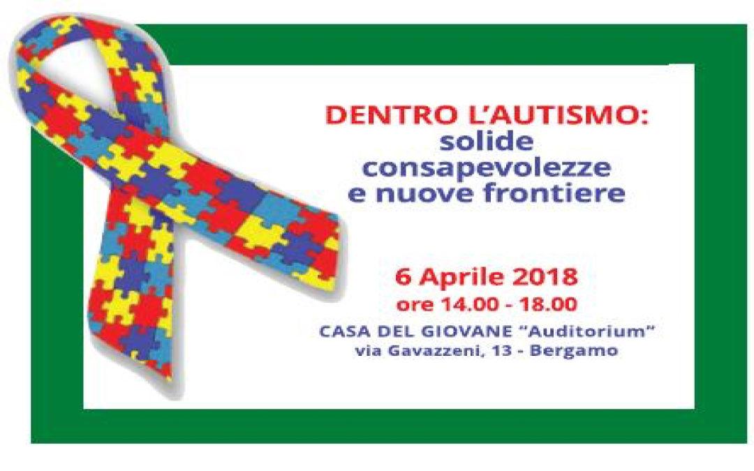 """6/4/2018 – """"DENTRO L'AUTISMO: SOLIDE CONSAPEVOLEZZE E NUOVE FRONTIERE"""""""